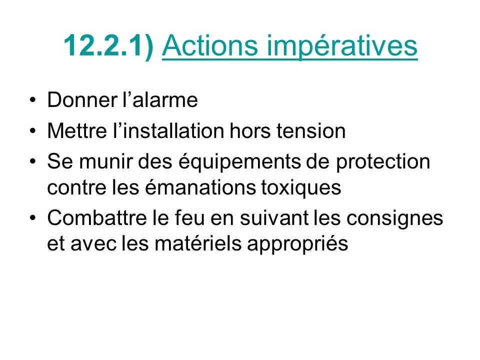 12.2.1) Actions impératives Donner l'alarme