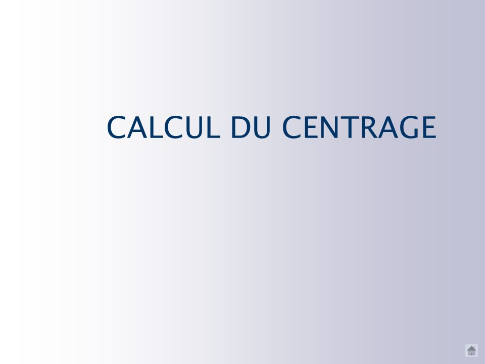CALCUL DU CENTRAGE