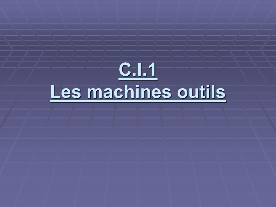 C.I.1 Les machines outils