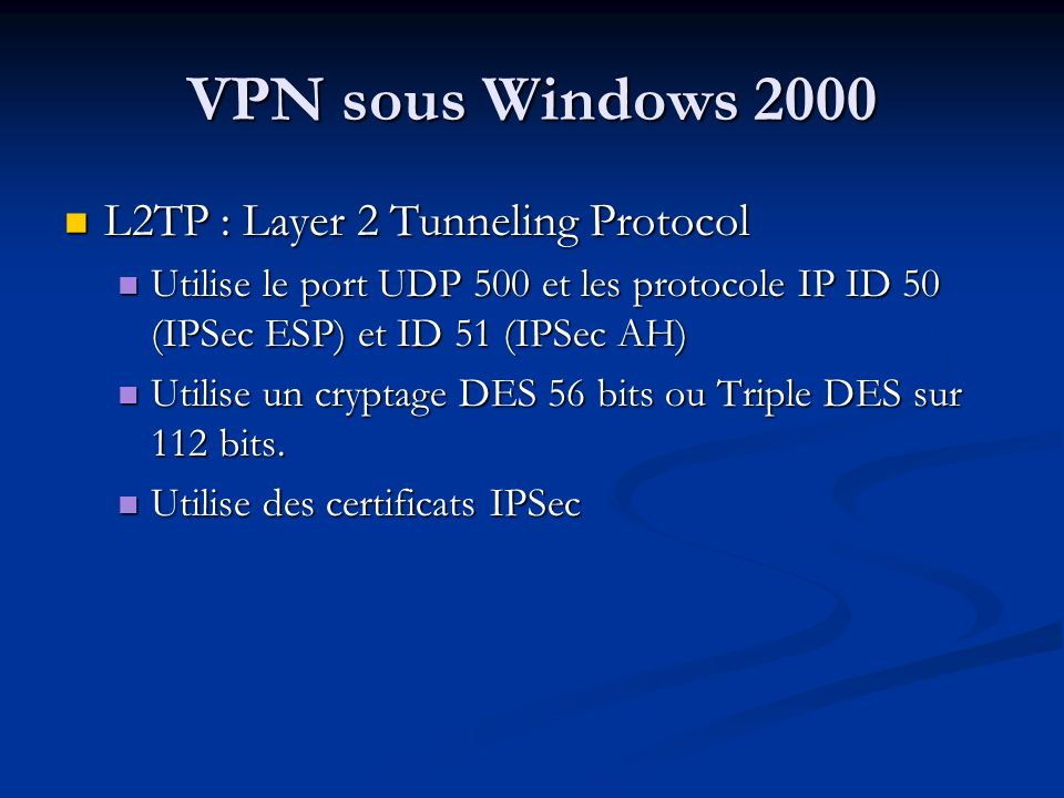 VPN sous Windows 2000 L2TP : Layer 2 Tunneling Protocol