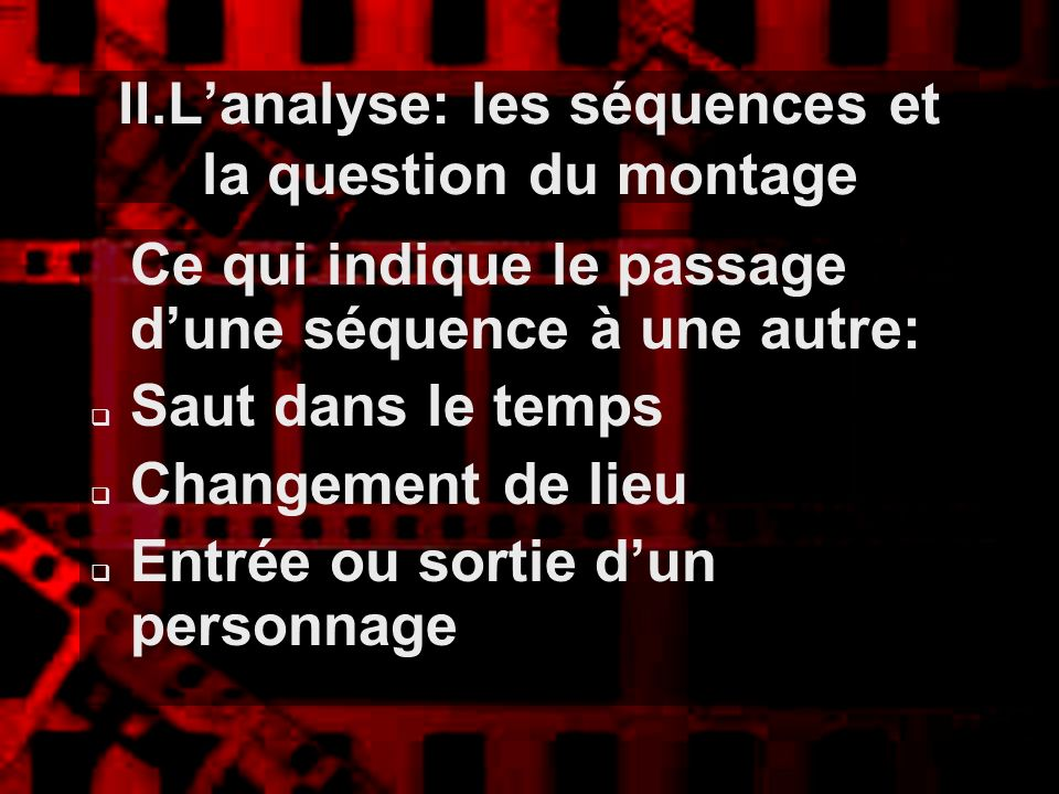 II.L'analyse: les séquences et la question du montage