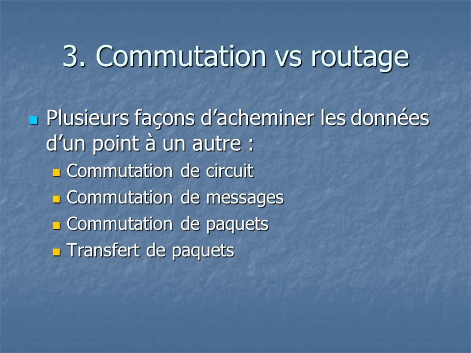 3. Commutation vs routage