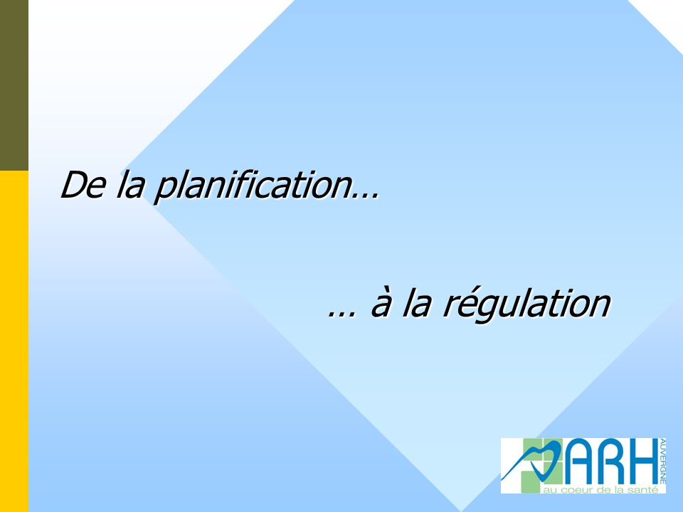 De la planification… … à la régulation