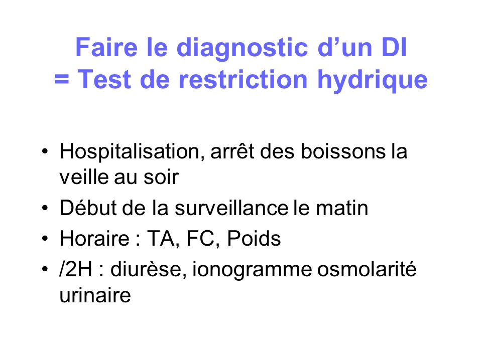 Faire le diagnostic d'un DI = Test de restriction hydrique