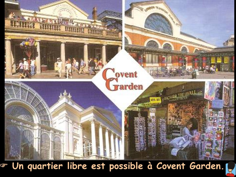  Un quartier libre est possible à Covent Garden.