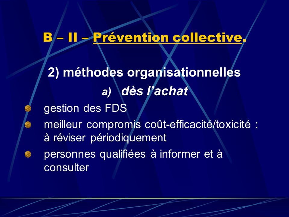 B – II – Prévention collective.