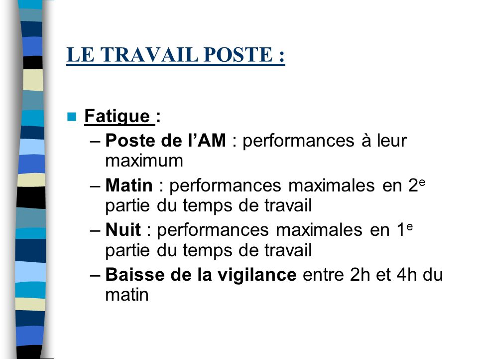 LE TRAVAIL POSTE : Fatigue :