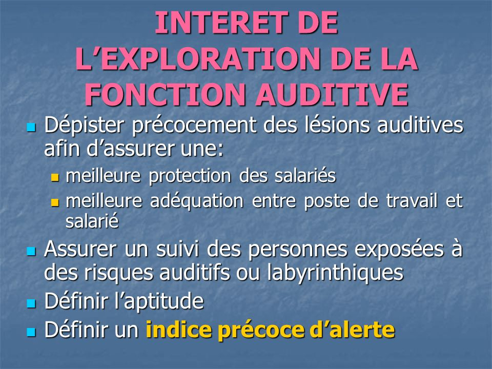 INTERET DE L'EXPLORATION DE LA FONCTION AUDITIVE
