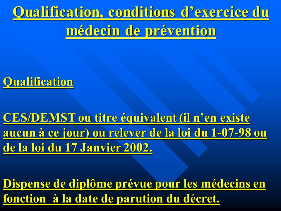 Qualification, conditions d'exercice du médecin de prévention