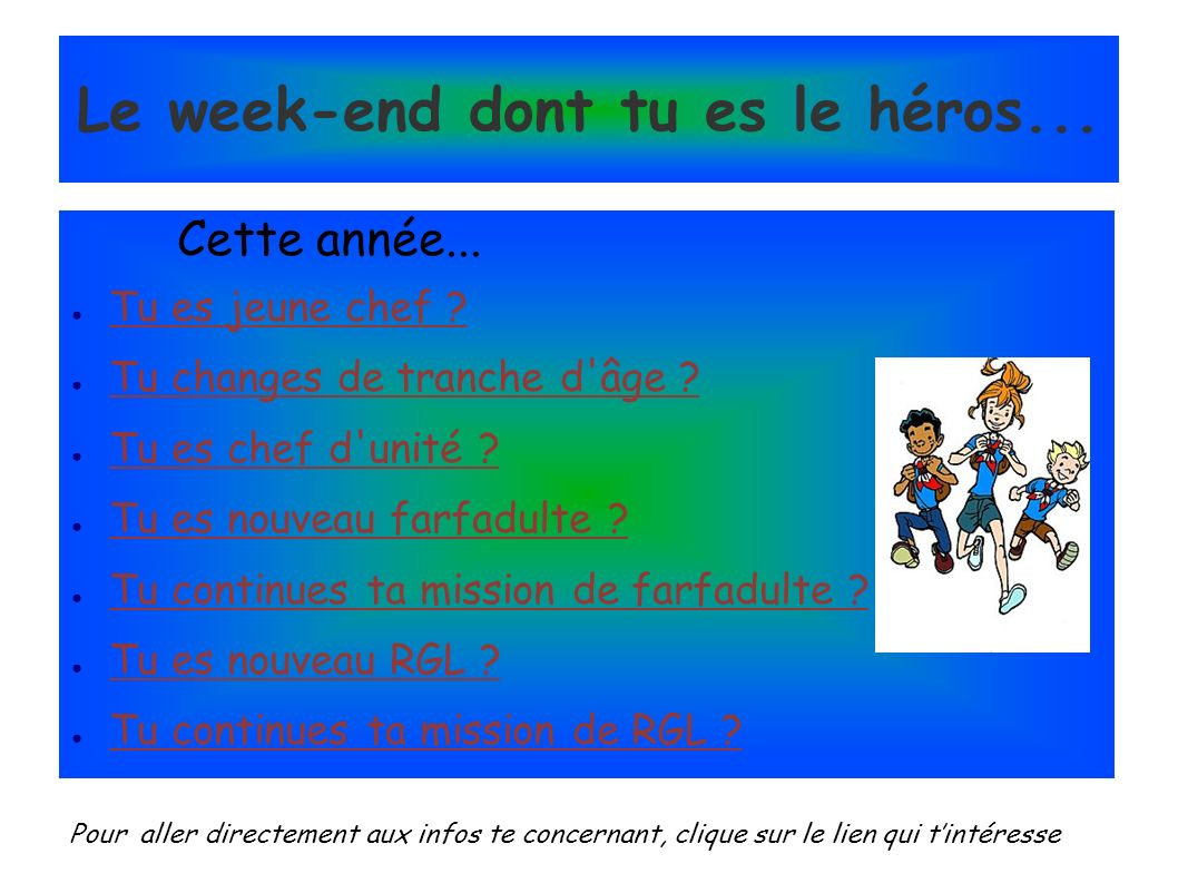 Le week-end dont tu es le héros...