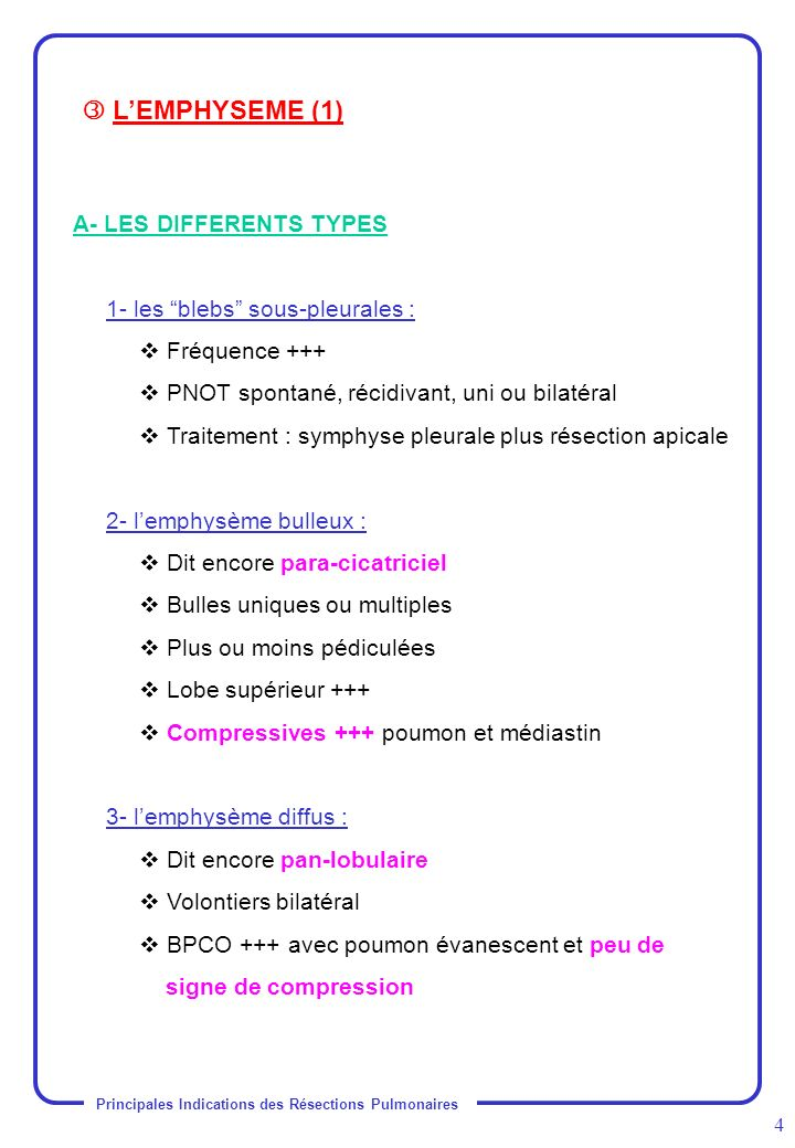  L'EMPHYSEME (1) A- LES DIFFERENTS TYPES