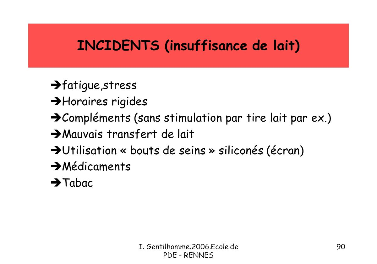 INCIDENTS (insuffisance de lait)
