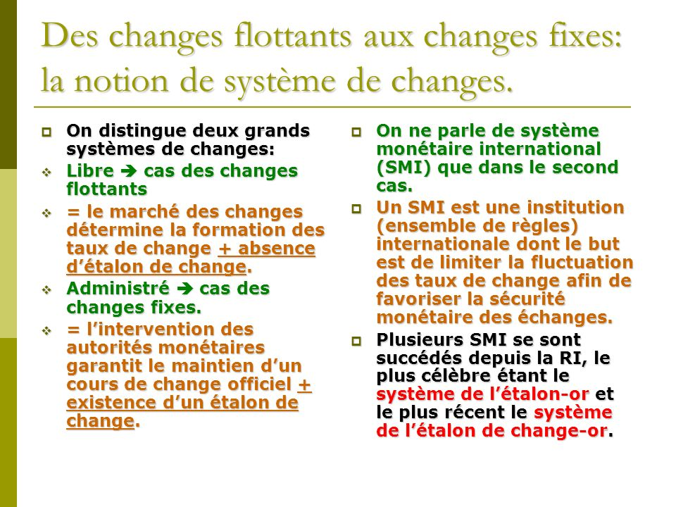 Des changes flottants aux changes fixes: la notion de système de changes.