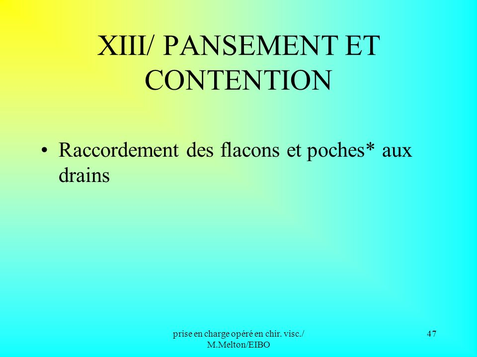 XIII/ PANSEMENT ET CONTENTION