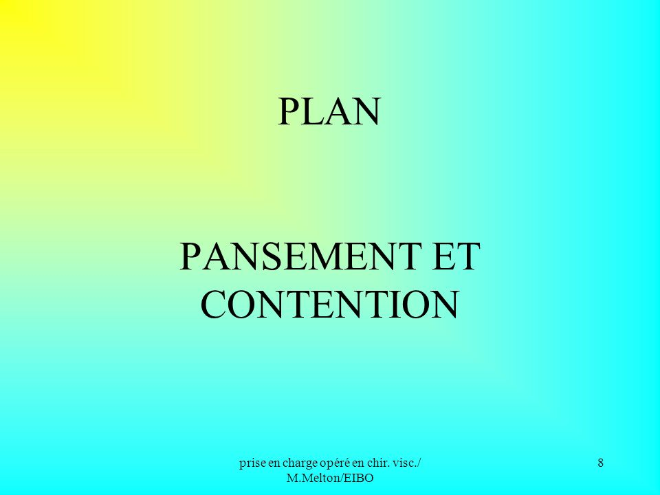 PLAN PLAN PLAN PANSEMENT ET CONTENTION