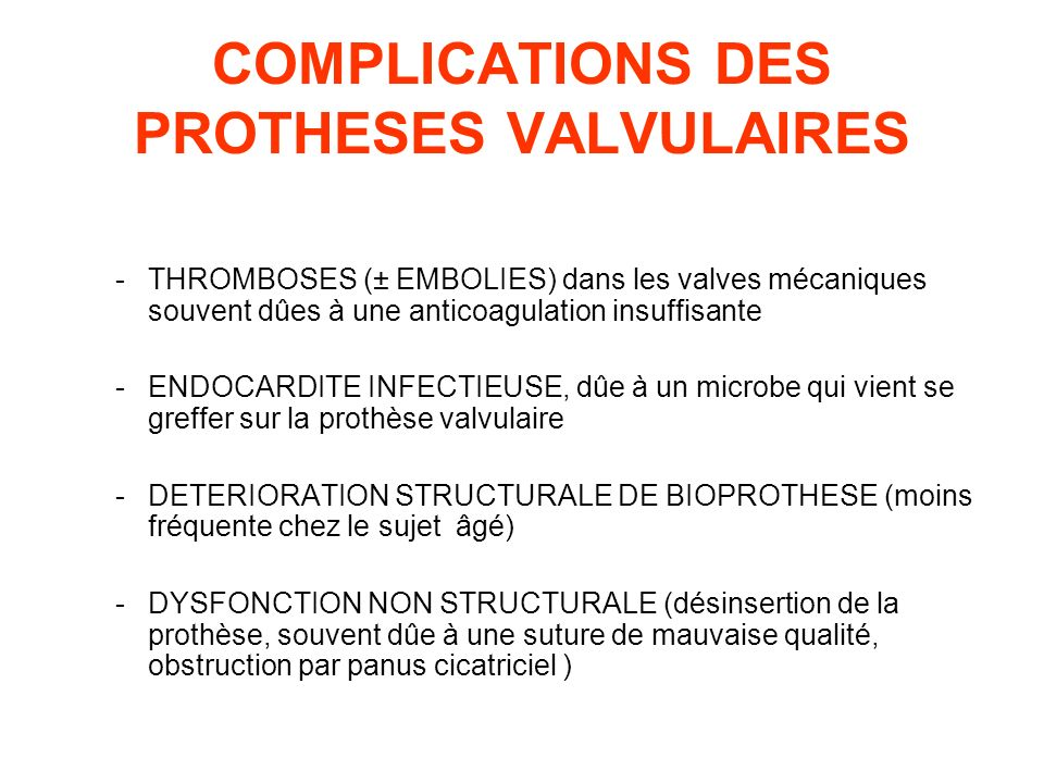 COMPLICATIONS DES PROTHESES VALVULAIRES