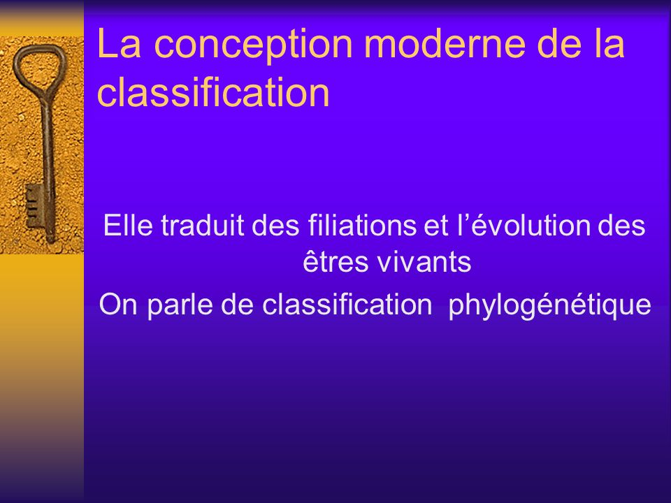 La conception moderne de la classification