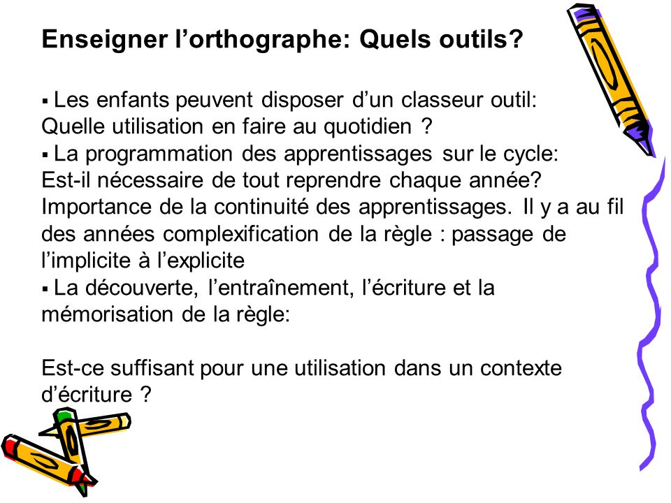 Enseigner l'orthographe: Quels outils