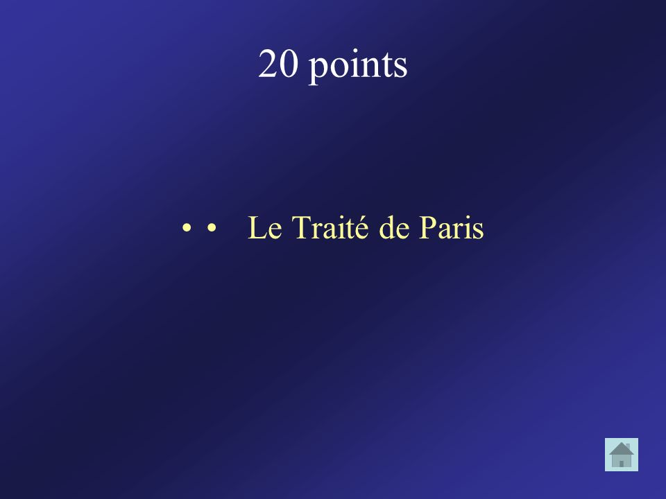 20 points • Le Traité de Paris