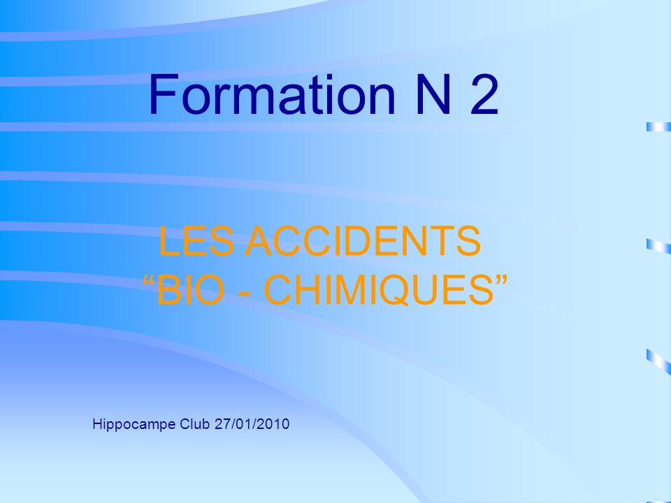 Formation N 2 LES ACCIDENTS BIO - CHIMIQUES