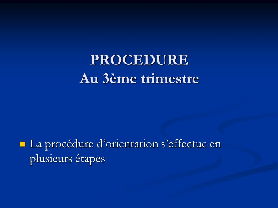 PROCEDURE Au 3ème trimestre
