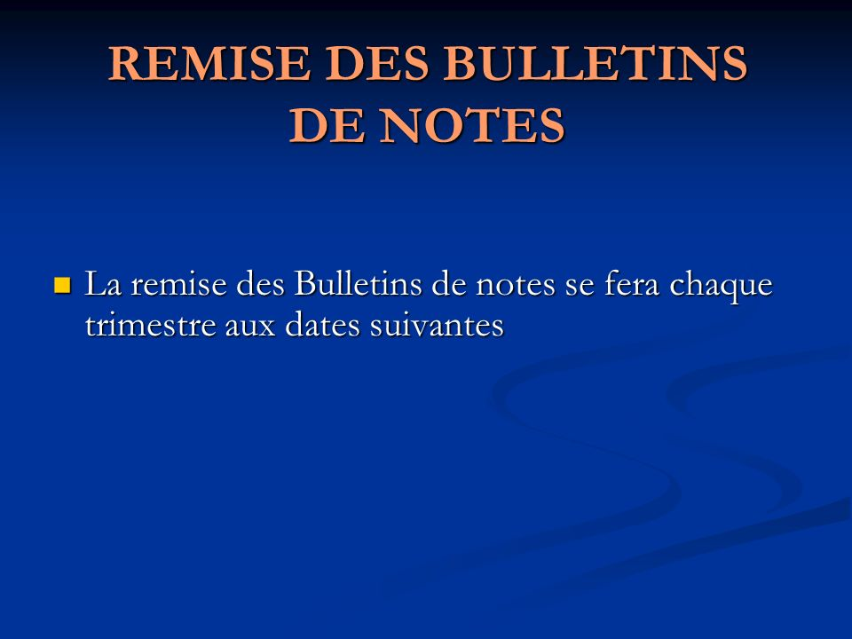REMISE DES BULLETINS DE NOTES