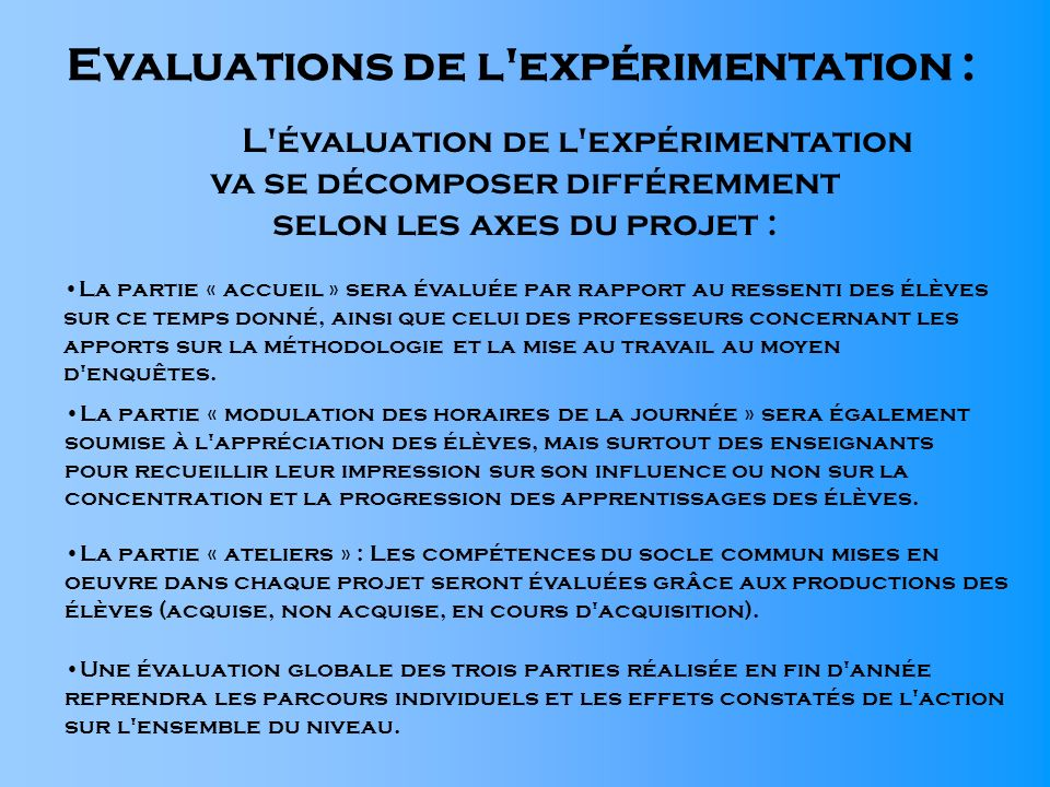 Evaluations de l expérimentation :