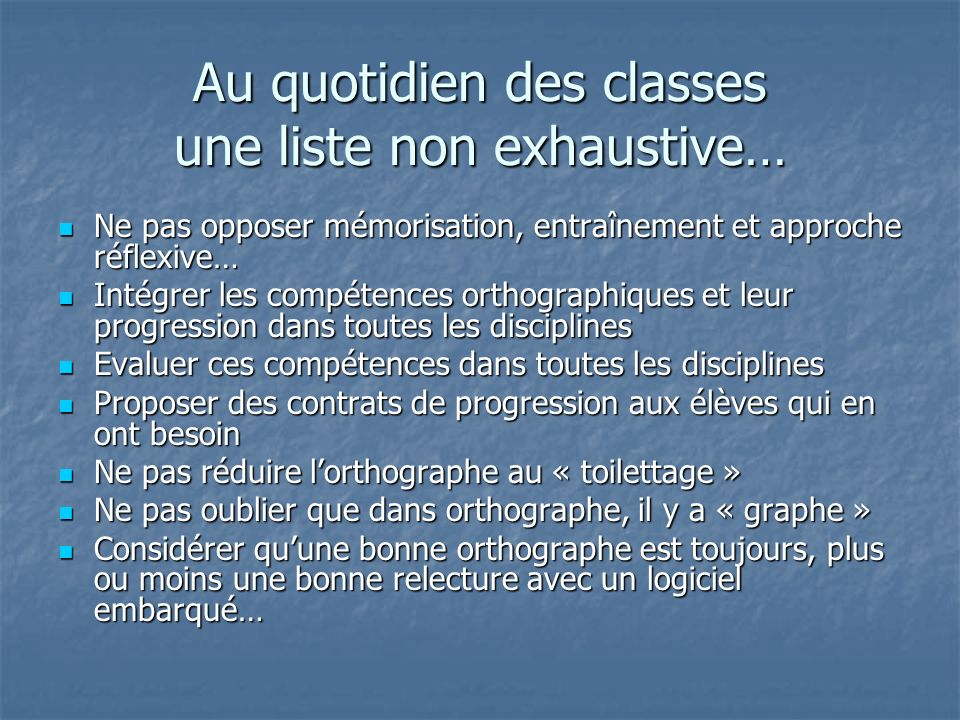 Au quotidien des classes une liste non exhaustive…