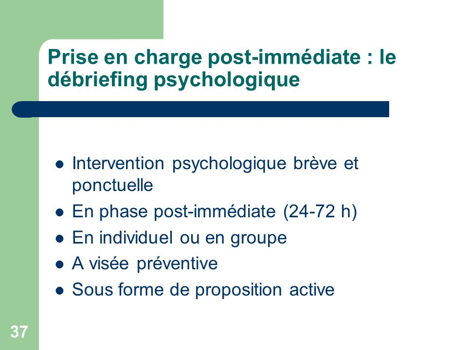 Prise en charge post-immédiate : le débriefing psychologique