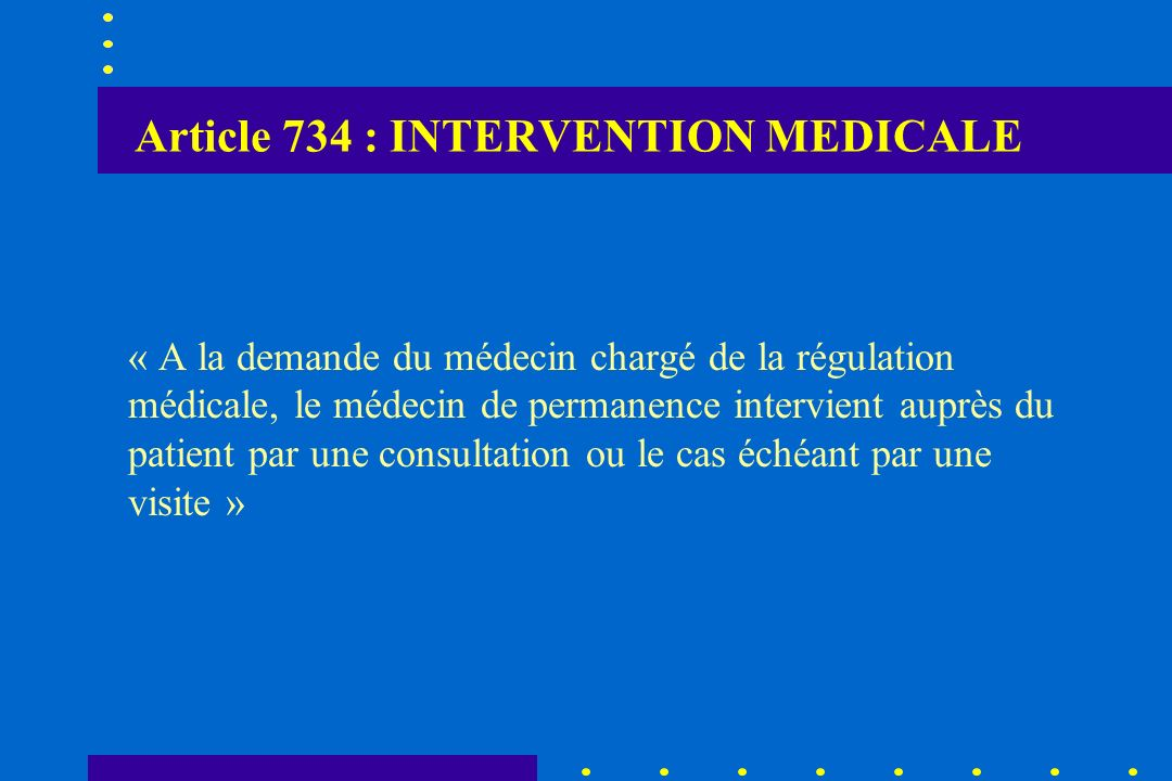 Article 734 : INTERVENTION MEDICALE