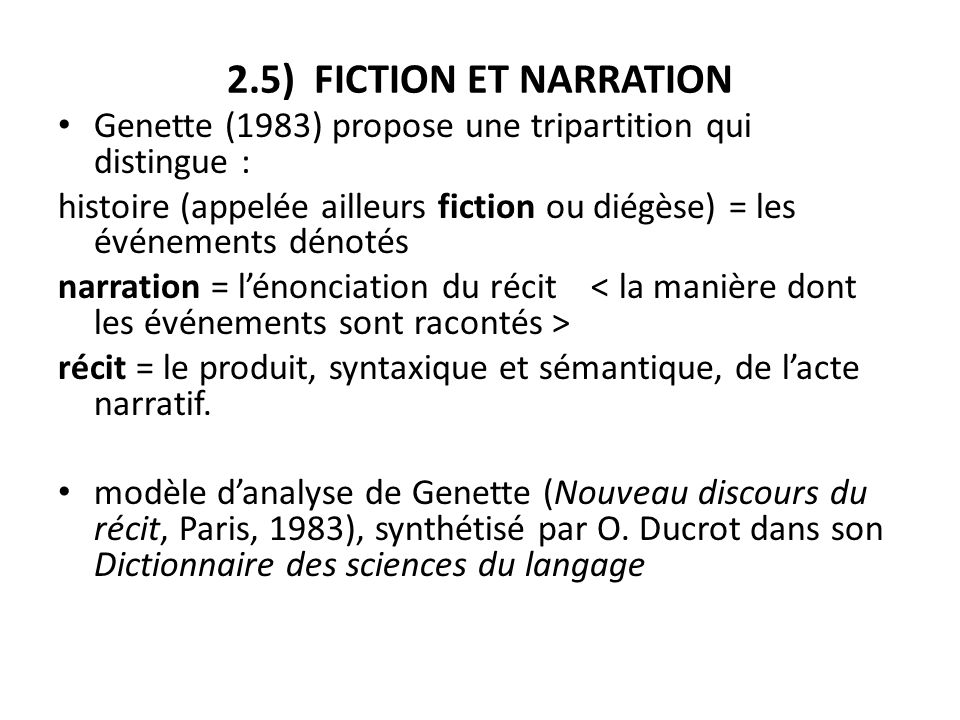2.5) FICTION ET NARRATION Genette (1983) propose une tripartition qui distingue :