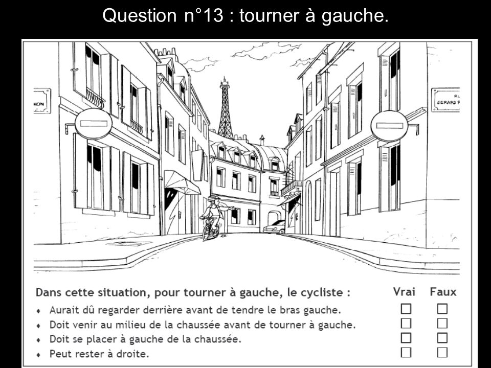 Question n°13 : tourner à gauche.