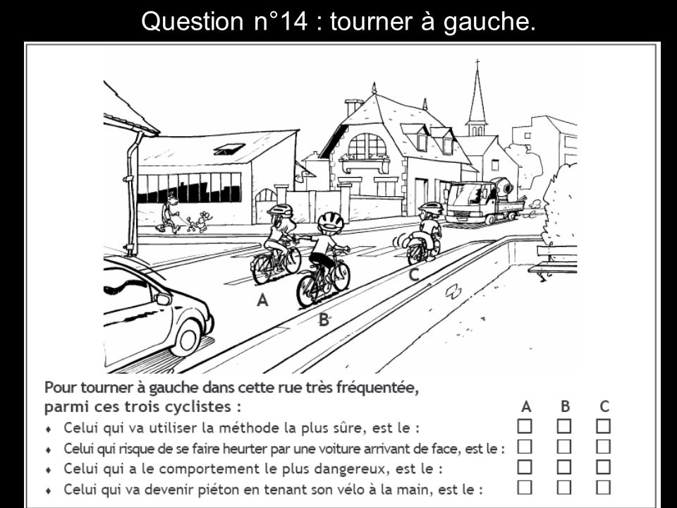 Question n°14 : tourner à gauche.