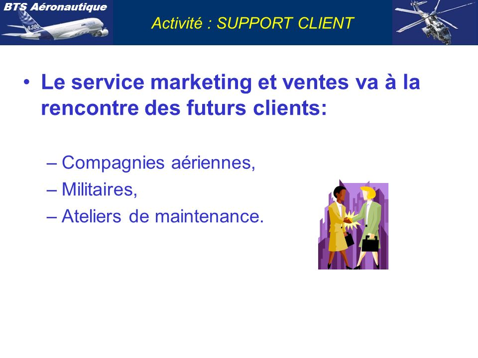 Le service marketing et ventes va à la rencontre des futurs clients:
