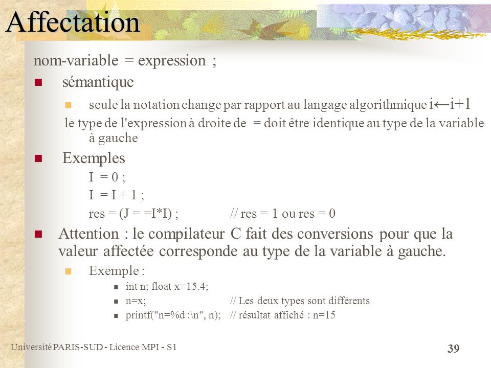 Affectation nom-variable = expression ; sémantique Exemples