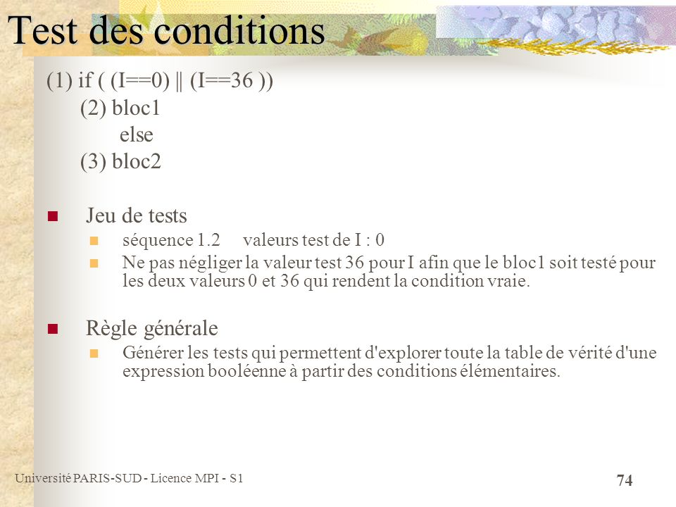 Test des conditions (1) if ( (I==0) || (I==36 )) (2) bloc1 else