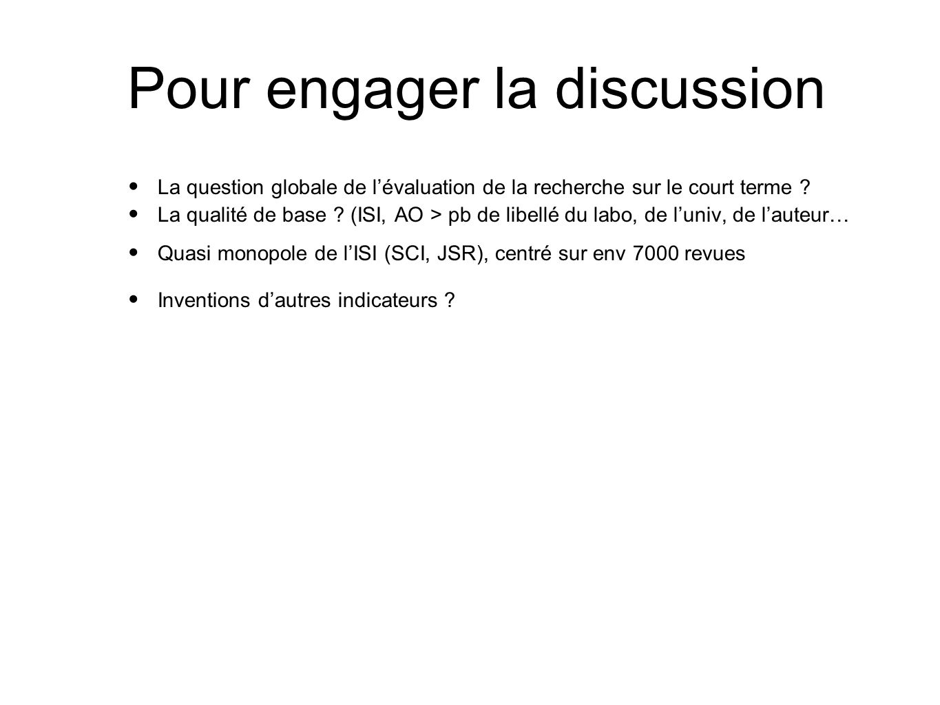 Pour engager la discussion