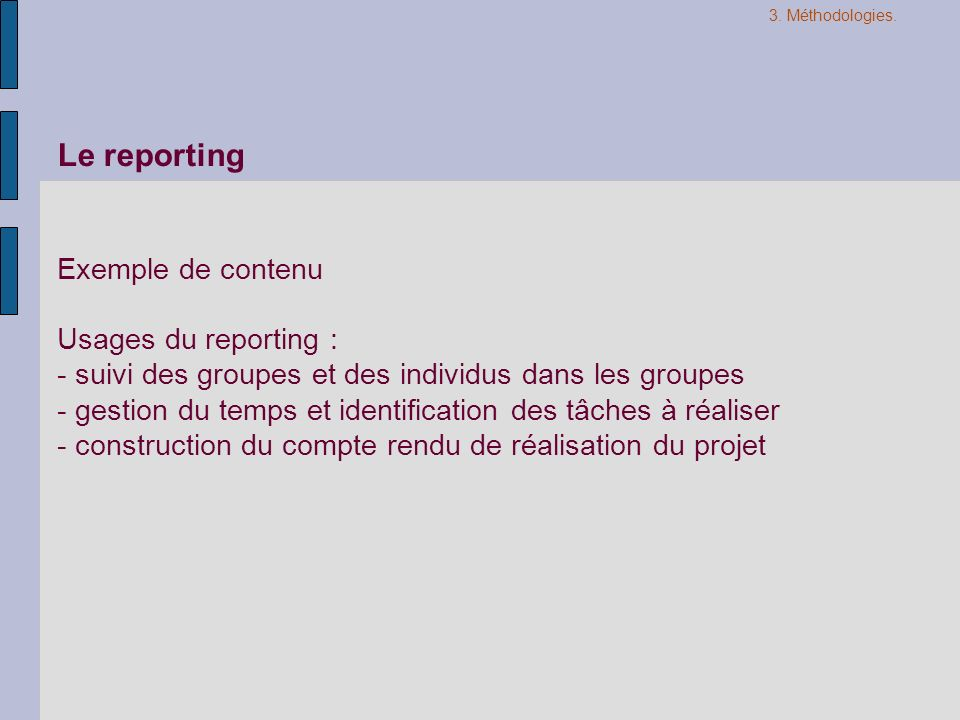 Le reporting Exemple de contenu Usages du reporting :