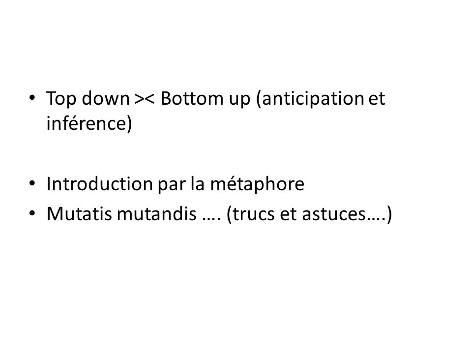 Top down >< Bottom up (anticipation et inférence)