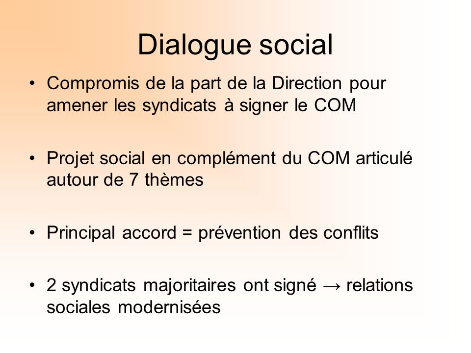 Dialogue social Compromis de la part de la Direction pour amener les syndicats à signer le COM.