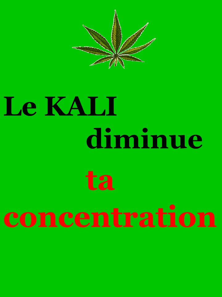 Le KALI diminue ta concentration