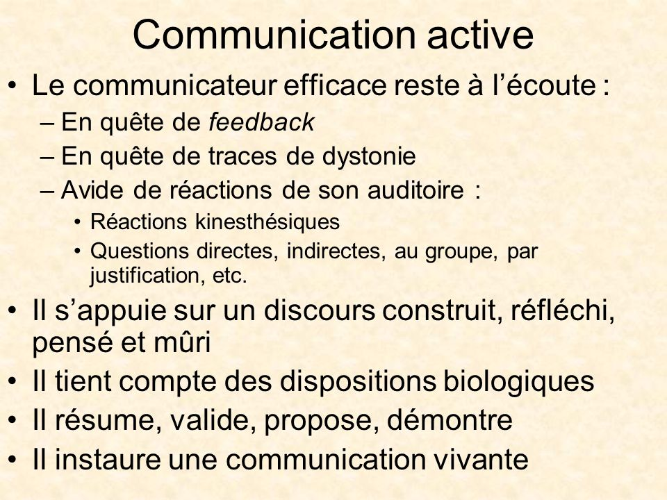 Communication active Le communicateur efficace reste à l'écoute :