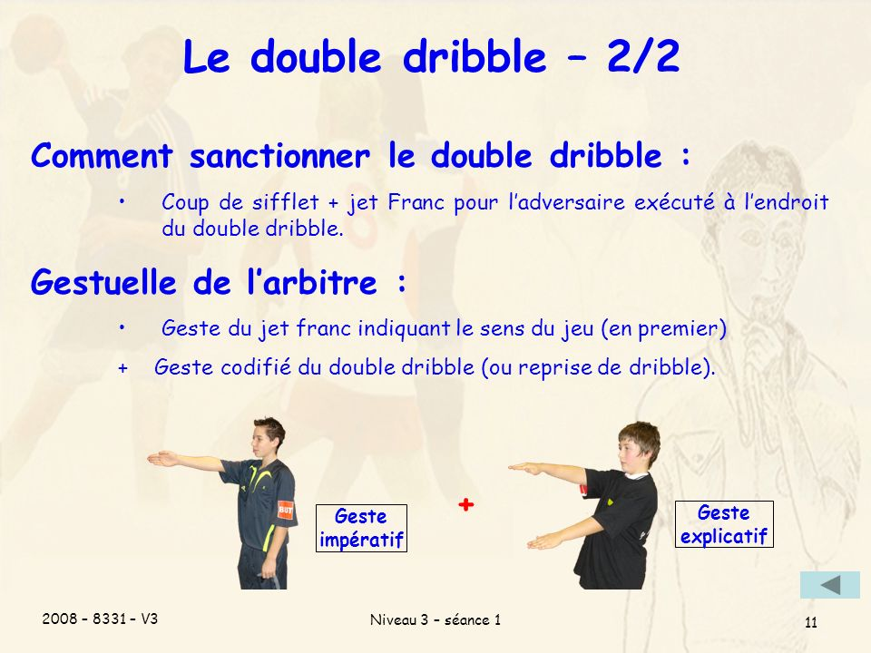 Le double dribble – 2/2 Comment sanctionner le double dribble :