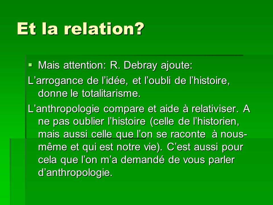 Et la relation Mais attention: R. Debray ajoute:
