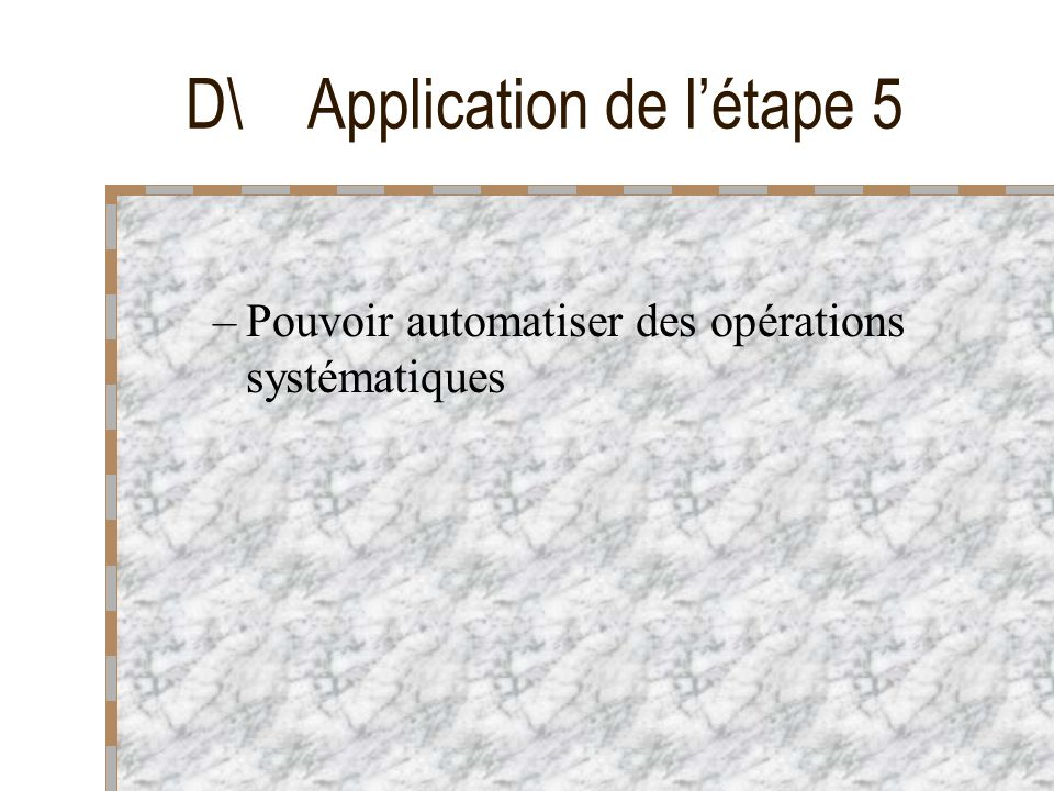 D\ Application de l'étape 5