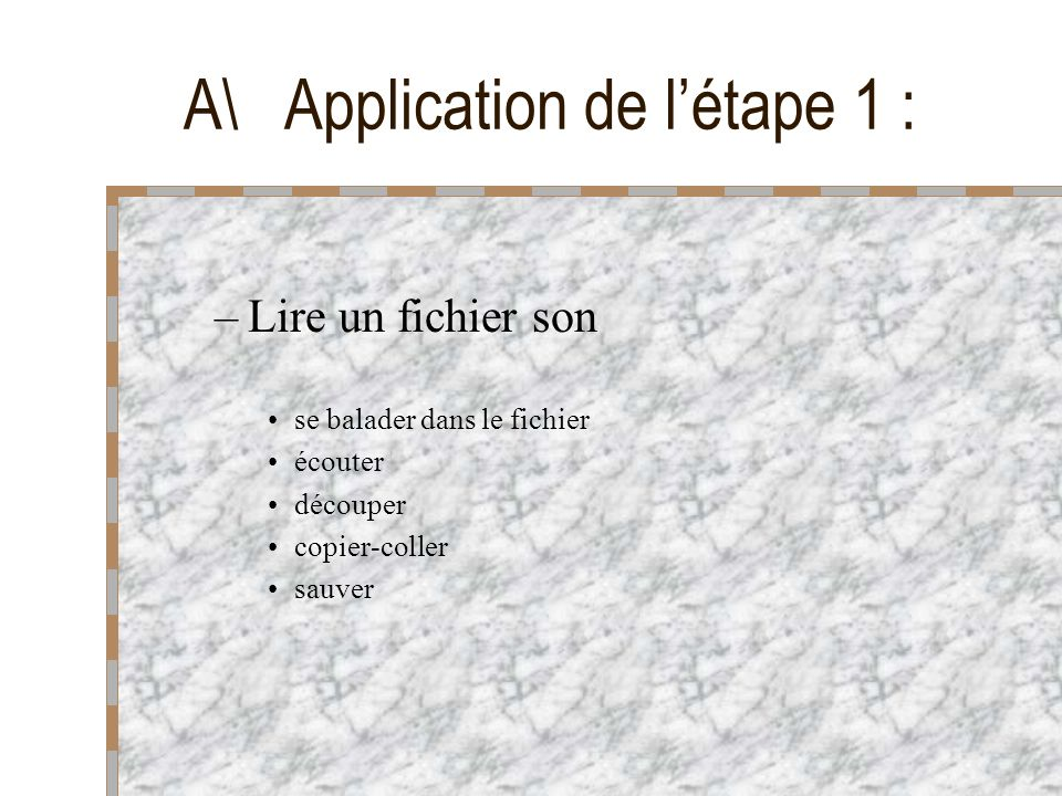 A\ Application de l'étape 1 :
