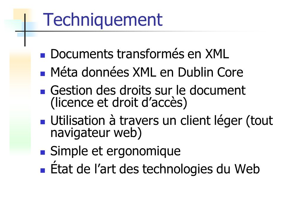 Techniquement Documents transformés en XML