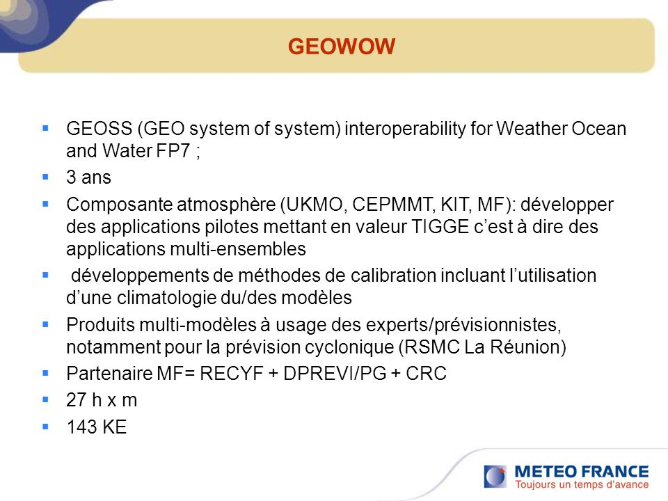 GEOWOW GEOSS (GEO system of system) interoperability for Weather Ocean and Water FP7 ; 3 ans.