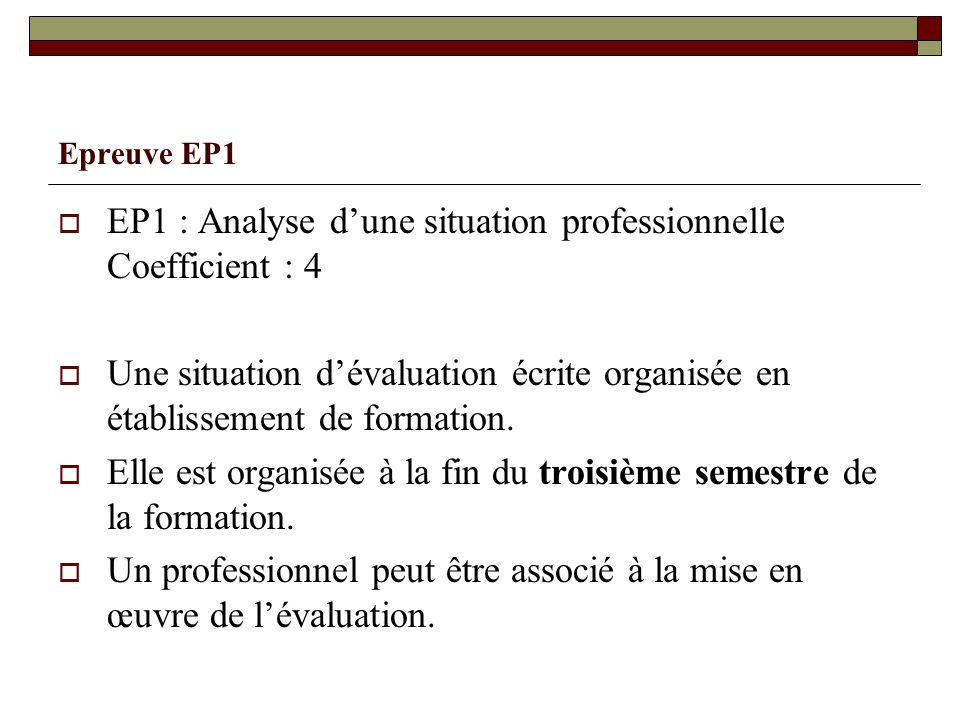 EP1 : Analyse d'une situation professionnelle Coefficient : 4