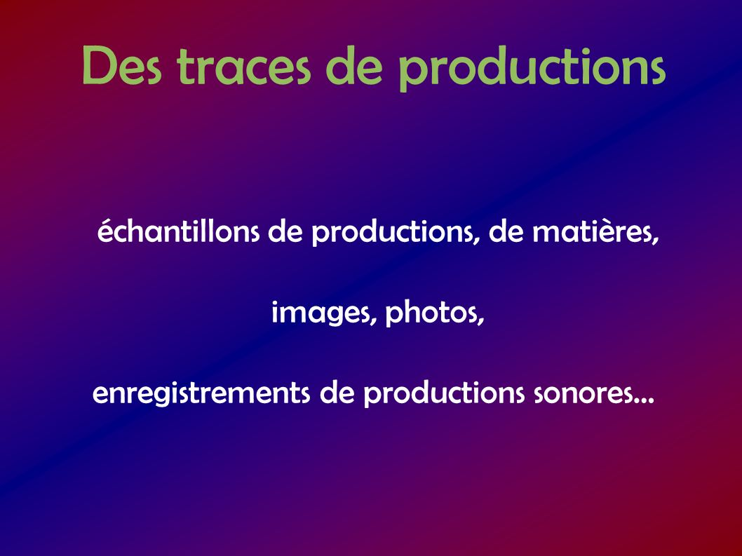 Des traces de productions
